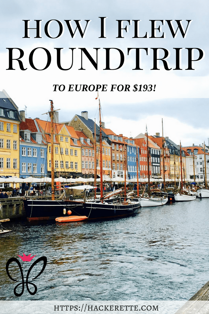 How I Flew Round Trip to Europe for $193!