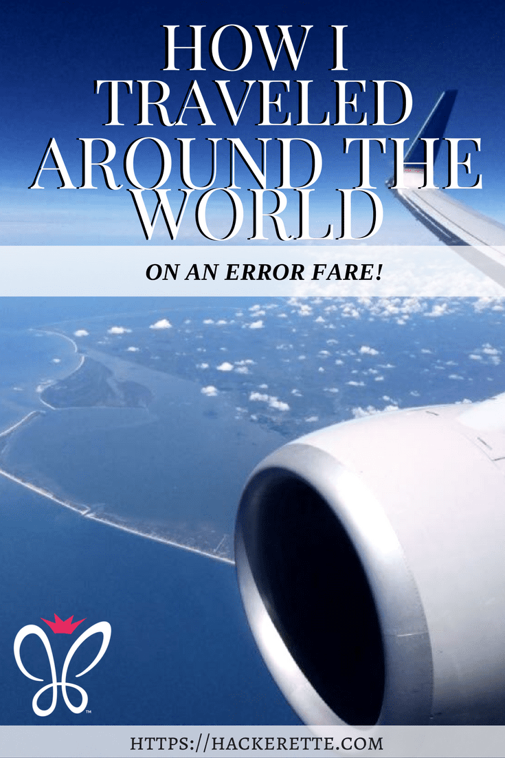 How I Traveled Around the World on an Error Fare!