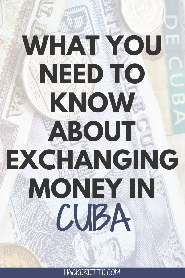If you are planning a trip to Cuba, you need to read this post about money exchange in Cuba. Find out everything you need to know about exchanging money in Cuba before you go. #cuba #cubatravel #travel #traveltips | Cuban money exchange | money in Cuba | Cuban money | Cuba pesos