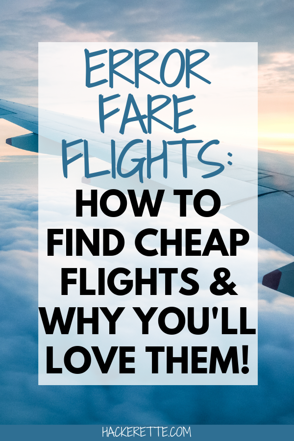 Click here for a complete guide to finding error fares and using error fares to get cheap flights. #travelhack #travelhacking #traveltips | how to travel hack | travel hacking tips | budget travel | travel hacking for beginners | travel hacking flights | save money on travel | budget travel tips | budget travel hacks | cheap travel hacks tips and tricks | luxury travel hacks | finding cheap flights | how to get cheap flights | first class cheap flights | booking cheap airline tickets