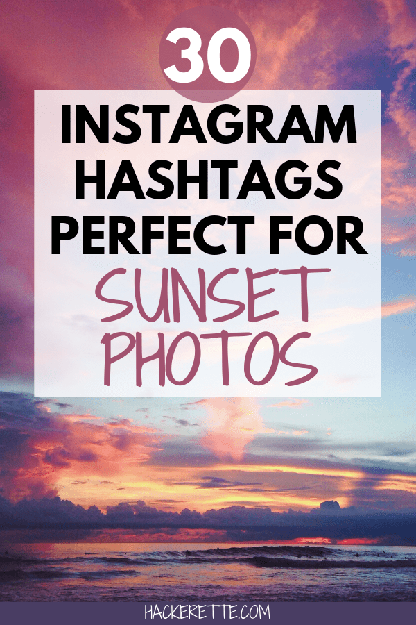 Grab this list of 30 Instagram hashtags for sunsets to get more engagement on Instagram and to help more people see your Instagram pictures. These sunset hashtags for Instagram are the ones I use on my Instagram feed to increase my reach. #sunset #instagram #hashtaglist | hashtags for sunset | sunset hashtags for Instagram | sunset hashtags Instagram | instagram hashtags photography