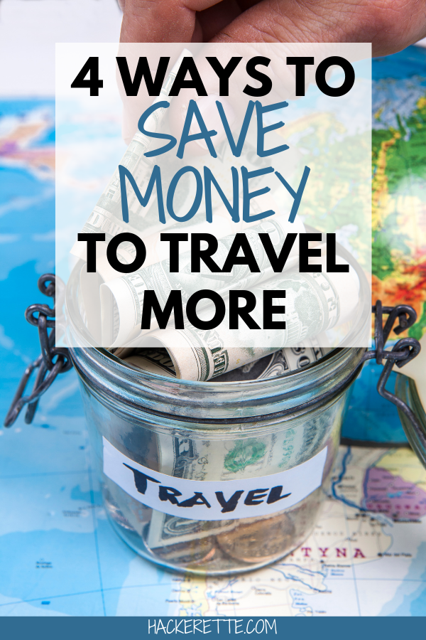 Get four ways to save money for travel so that you can travel more often. These money saving tips will help you build your vacation fund and give you bonus tips for saving money on travel. #budgettravel | save money for travel tips | save money to travel the world | save money to travel tips | save money to travel ideas | how to save money for travel | how to save money for traveling