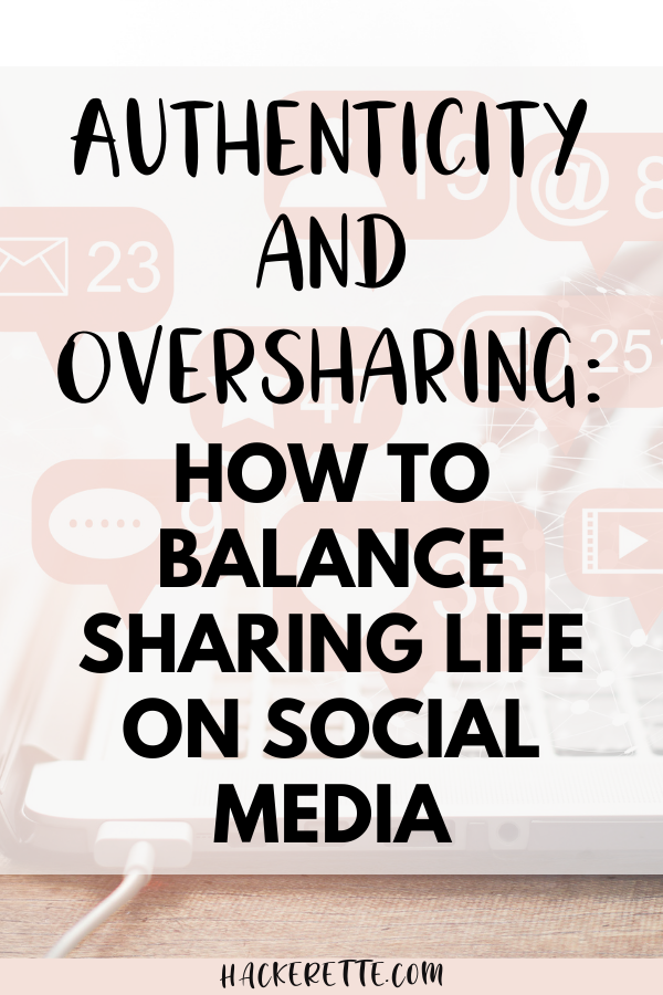 Authenticity and Oversharing on Instagram: how to balance sharing life on social media