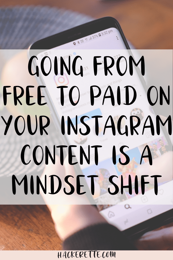 going from free to paid on Instagram requires a mindset shift