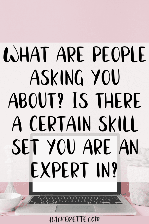 What are people asking you about? Is there a certain skill set you are an expert in?